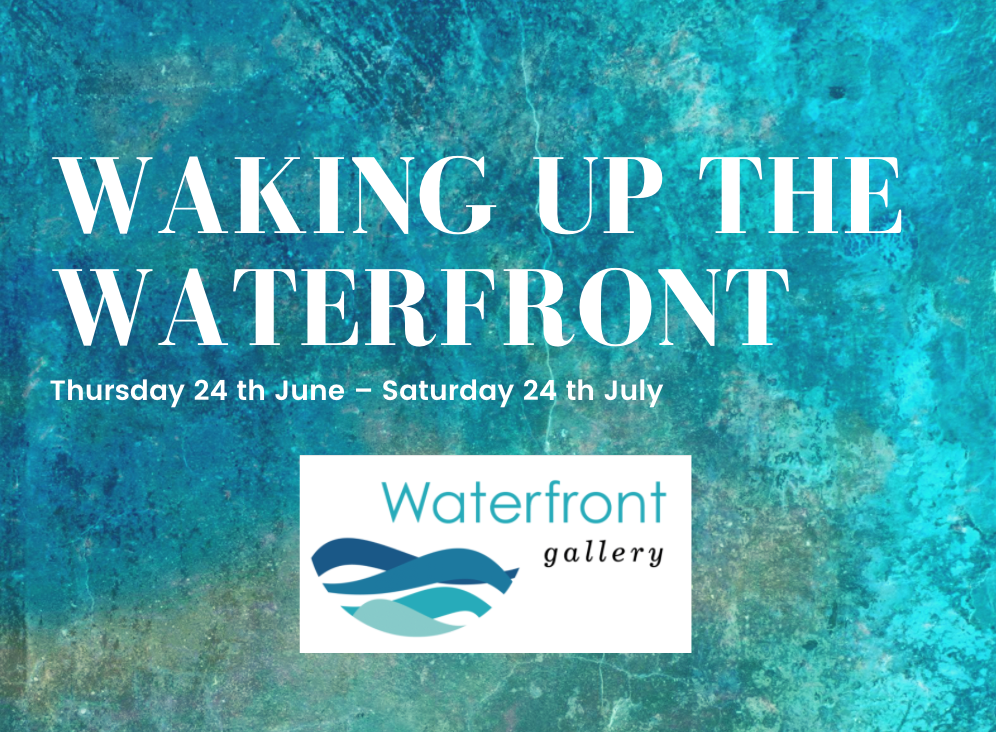 Waking up waterfront Exhibition